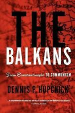 The Balkans: From Constantinople to Communism, Hupchick, D.