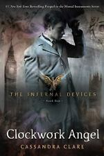 The Infernal Devices: Clockwork Angel 1 by Cassandra Clare (2011, Paperback)