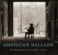 AMERICAN BALLADS THE PHOTOGRAPHS OF MARTY STUART FRIST CENTER FOR VISUAL ARTS