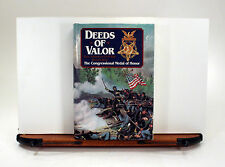 Deeds of Valor How Civil War Heros Won The Congressional Medal of Honor 1992
