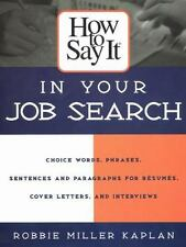 How to Say It in Your Job Search Robbie Miller Kaplan Paperback