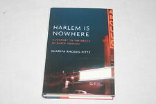 Harlem Is Nowhere: A Journey to the Mecca of Black America by Sharifa Rhodes-...