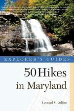 Explorer's Guide 50 Hikes in Maryland : Walks, Hikes and Backpacks from the...