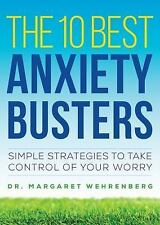 The 10 Best Anxiety Busters : Simple Strategies to Take Control of Your Worry...