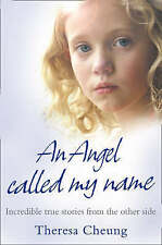An Angel Called My Name: Incredible True Stories from the Other Side.