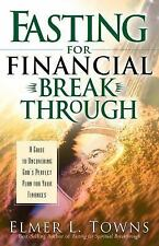 Fasting for Financial Breakthrough by Elmer L. Towns (2002, Paperback)