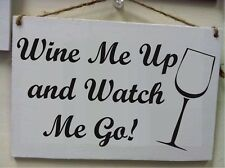 Wine Me up and Watch Me Go Funny wood sign drinking Gag Gift