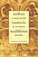 Indian Esoteric Buddhism: A Social History of the Tantric Movement, Ronald M. Da