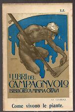 """I libri del campagnuolo - """"COME VIVONO LE PIANTE"""" - O. Gorni - 1911 -"""