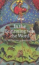 In the Beginning was the Word: The Power and Glory of Illuminated Bibles, , Fing