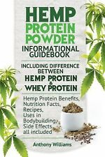 Hemp Protein Powder Informational Guidebook : Including Difference Between...