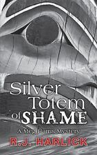 Silver Totem of Shame : A Meg Harris Mystery 6 by R. J. Harlick (2014,...