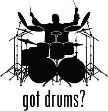 "Got Drums Drummer Car Window Decor Vinyl Decal Sticker- 6"" Tall White"
