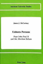 Unborn Persons: Pope John Paul II and the Abortion Debate (American University S