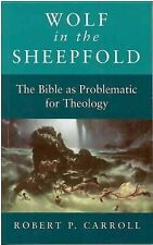 Wolf in the Sheepfold: Bible as Problematic for Theolo