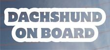 DACHSHUND ON BOARD Novelty Car/Van/Window/Bumper Sticker - Ideal for Dog Owners