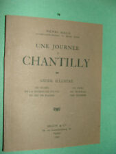 Une Journee a Chantilly France History Guide Book French text Henri Malo 1938