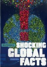 The Little Book of Shocking Global Facts-ExLibrary