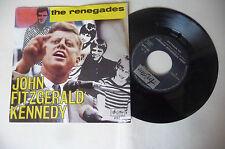 """THE RENEGADES""""JOHN FITZGERALD KENNEDY-disco 45 giri ARISTON It 1967"""" PERFETTO"""