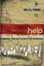 Help! I'm a Student Leader: Practical Ideas and Guidance on Leadership (Youth Sp