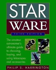 Star Ware: The Amateur Astronomer's Ultimate Guide to Choosing, Buying, & Using