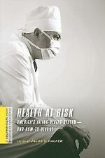 Health at Risk: America's Ailing Health System--and How to Heal It (A Columbia