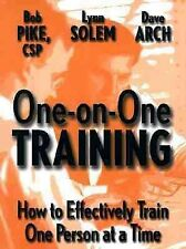 One-on-One Training: How to Effectively Train One Person at a Time, Dave Arch, L