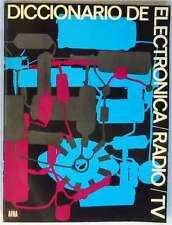 DICCIONARIO DE ELECTRÓNICA / RADIO / TV - AFHA 1974 - 103 PÁGINAS - VER ÍNDICE