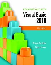 Starting Out with Visual Basic 2010 by Kip R. Irvine and Tony Gaddis (2010,...