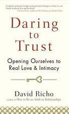 Daring to Trust: Opening Ourselves to Real Love and Intimacy, Richo, David, Good