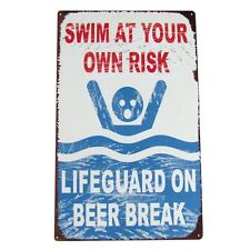 Funny No Swimming/Swim at Own Risk Warning Tin Pool Sign-Lifeguard on BEER BREAK