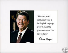 """Ronald Reagan """"terrifying words"""" Autograph Famous Quote Matted Photo Picture #j1"""
