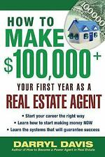 How to Make $100,000+ Your First Year as a Real Estate Agent by Darryl Davis...