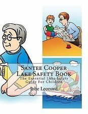 Santee Cooper Lake Safety Book : The Essential Lake Safety Guide for Children...