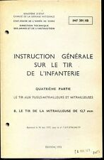 INSTRUCTION GENERAL SUR LE TIR D'INFANTERIE - Mitrailleuse 12,7 mm - 1972