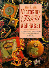 A Victorian Floral Alphabet: In Cross Stitch, Canvaswork and Crewel Embroidery,