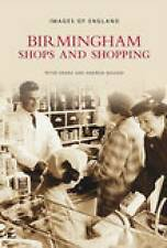 Birmingham Shops and Shopping by Peter Drake, Andrew Maxam (Paperback, 2007)