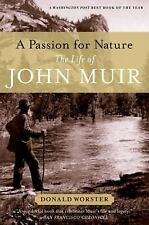 A Passion for Nature : The Life of John Muir by Donald Worster (2011, Paperback)