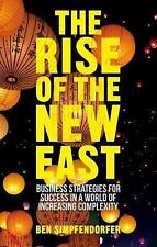 The Rise of the New East: Business Strategies for Success in a World of Increas