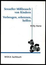 Sexueller Mißbrauch von Kindern--Vorbeugen,erkennen--Willy Hane--Weka Sachbuch
