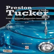 Preston Tucker and Others : Tales of Brilliant Automotive The car ahead of time