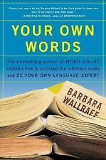 Your Own Words : The Bestselling Author of Word Court Explains How to...