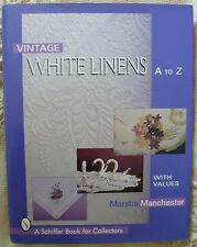 VINTAGE WHITE LINENS A To Z Price Guide MARSHA MANCHESTER