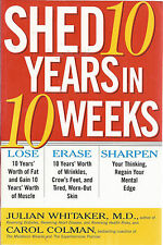 Shed 10 Years In 10 Weeks Julian Whitaker paperback new
