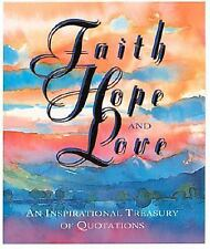 Miniature Editions: Faith, Hope, and Love : An Inspirational Treasury of Quotat…