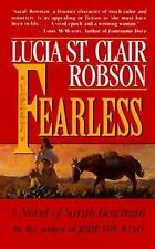Fearless : A Novel of Sarah Bowman by Lucia St. Clair Robson (1999, Paperback)