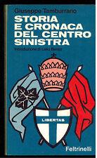 TAMBURRANO GIUSEPPE STORIA E CRONACA DEL CENTRO SINISTRA FELTRINELLI 1971