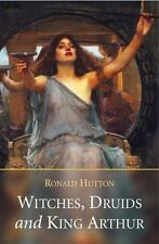 Witches, Druids and King Arthur by Hutton, Ronald