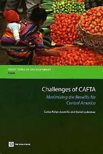 Challenges of CAFTA: Maximizing the Benefits for Central America (Directions in