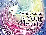 What Color Is Your Heart? by Linda Reau (2010, Paperback)